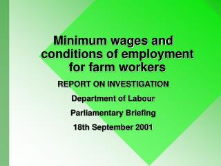 Minimum wages and conditions of employment for farm workers REPORT ON INVESTIGATION