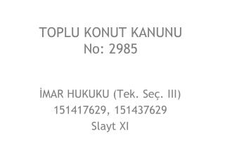 TOPLU KONUT KANUNU No: 2985