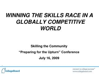 WINNING THE SKILLS RACE IN A GLOBALLY COMPETITIVE WORLD Skilling the Community
