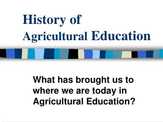 History of  Agricultural  Education
