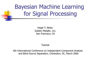Bayesian Machine Learning        for Signal Processing