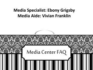 Media Center FAQ