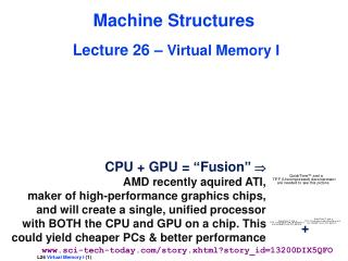 Machine Structures Lecture 26 –  Virtual Memory I
