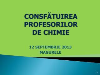 CONSF?TU I REA PROFESORILOR  DE  CHIMIE