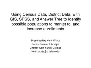 Presented by Keith Wurtz Senior Research Analyst Chaffey Community College Keith.wurtz@chaffey