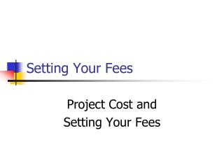 Setting Your Fees