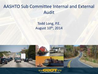 AASHTO Sub Committee Internal and External Audit Todd Long, P.E. August 10 th , 2014