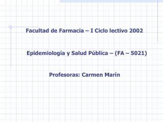 Facultad de Farmacia – I Ciclo lectivo 2002