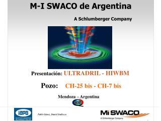 M-I SWACO de Argentina     A Schlumberger Company
