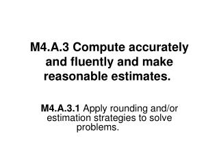 M4.A.3 Compute accurately and fluently and make reasonable estimates.