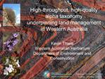 High-throughput, high-quality  alpha taxonomy  underpinning land management  in Western Australia
