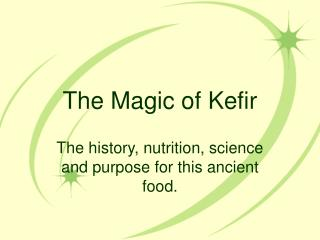 The Magic of Kefir