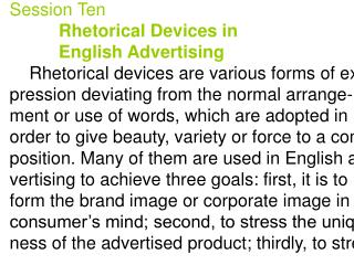 Session Ten           Rhetorical Devices in            English Advertising