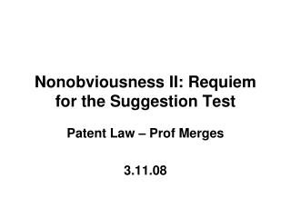 Nonobviousness II: Requiem for the Suggestion Test