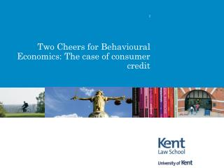 Two Cheers for  Behavioural  Economics: The case of consumer credit