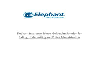 Elephant Insurance Selects Guidewire Solution for Rating, Un
