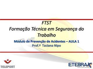 Módulo de Prevenção de Acidentes – AULA 1 Prof.ª   Taciana Nipo