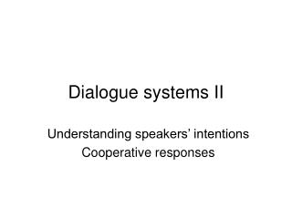 Dialogue systems II
