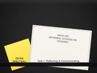 ARCH 567 INFORMAL STUDIES ON HOUSING
