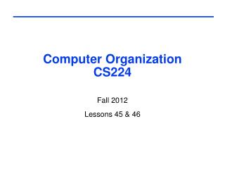 Computer Organization CS224