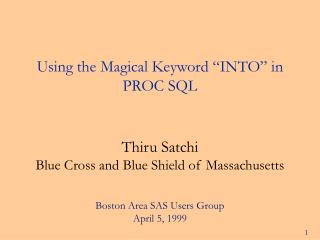 "Using the Magical Keyword ""INTO"" in PROC SQL"