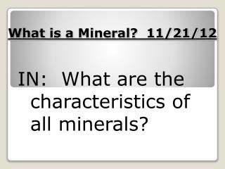 What is a Mineral?  11/21/12