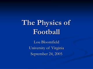 The Physics of Football