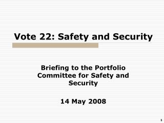 Vote 22: Safety and Security