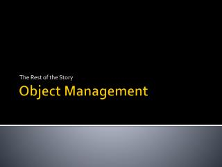 Object Management