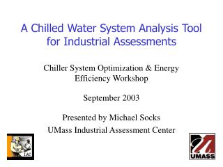 A Chilled Water System Analysis Tool for Industrial Assessments