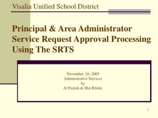 November  16, 2005 Administrative Services by Al Foytek & Mat Brletic