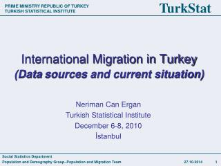 International Migration in Turkey (Data  sources and current situation)