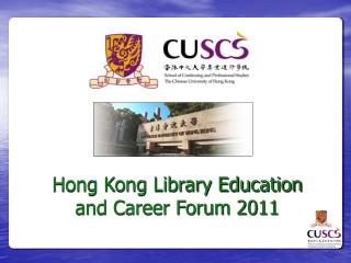 Hong Kong Library Education and Career Forum 2011