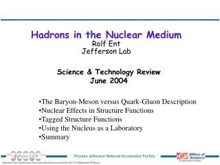 Hadrons in the Nuclear Medium Rolf Ent Jefferson Lab