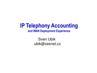 IP Telephony Accounting  and WAN Deployment Experience