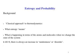 Entropy and Probability Background ·  'Classical approach' to thermodynamics .