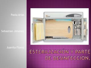 Esterilización y parte de desinfección.