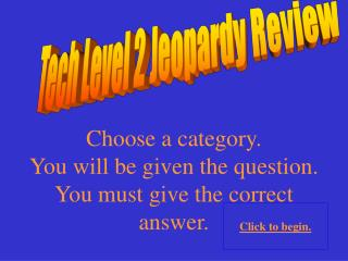 Tech Level 2 Jeopardy Review