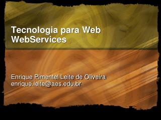 Tecnologia para Web WebServices