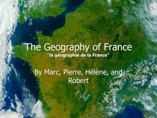 "The Geography of France "" la g éo graphie de la France"""