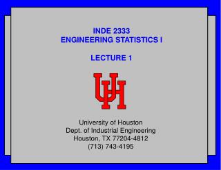 INDE 2333 ENGINEERING STATISTICS I LECTURE 1