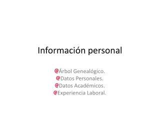 Informaci ó n personal