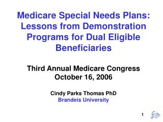 Medicare Special Needs Plans:  Lessons from Demonstration Programs for Dual Eligible Beneficiaries
