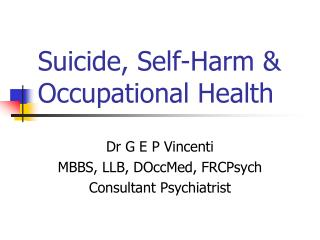 Suicide, Self-Harm & Occupational Health
