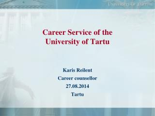 Career  S ervice of the  University of Tartu