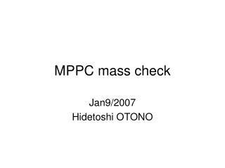 MPPC mass check