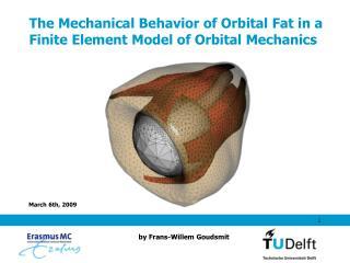 The Mechanical Behavior of Orbital Fat in a Finite Element Model of Orbital Mechanics