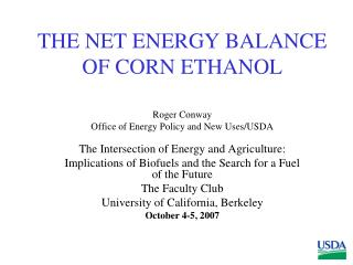THE NET ENERGY BALANCE OF CORN ETHANOL