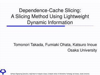 Dependence-Cache Slicing:  A Slicing Method Using Lightweight Dynamic Information