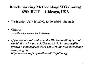 Benchmarking Methodology WG (bmwg) 69th IETF –   Chicago, USA
